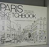 Paris Sketchbook: An American Retrospective of a Beautiful City