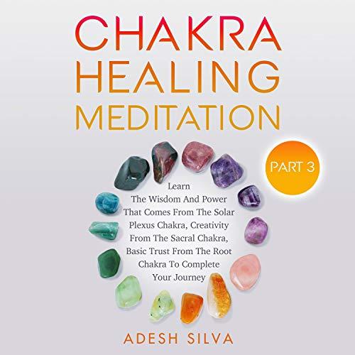 Chakra Healing Meditation, Part 3 cover art