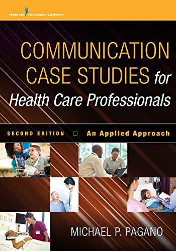 Compare Textbook Prices for Communication Case Studies for Health Care Professionals: An Applied Approach 2 Edition ISBN 9780826125170 by Pagano PhD  PA-C, Dr. Michael P.
