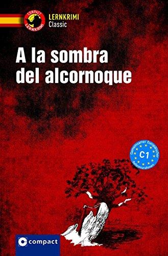 A la sombra del alcornoque: Spanisch C1 (Compact Lernkrimi Classic)