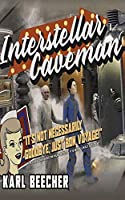 Interstellar Caveman