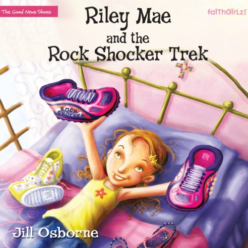 Riley Mae and the Rock Shocker Trek     Faithgirlz! / The Good News Shoes              By:                                                                                                                                 Jill Osborne                               Narrated by:                                                                                                                                 Jorjeana Marie                      Length: 4 hrs and 15 mins     2 ratings     Overall 5.0