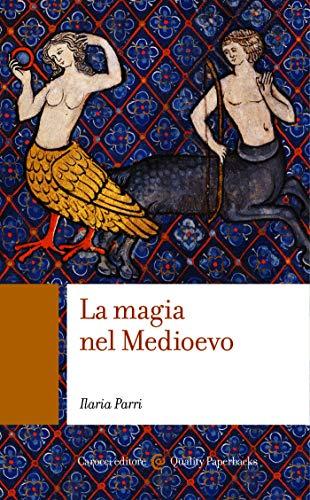 La magia nel Medioevo (Quality paperbacks Vol. 527)