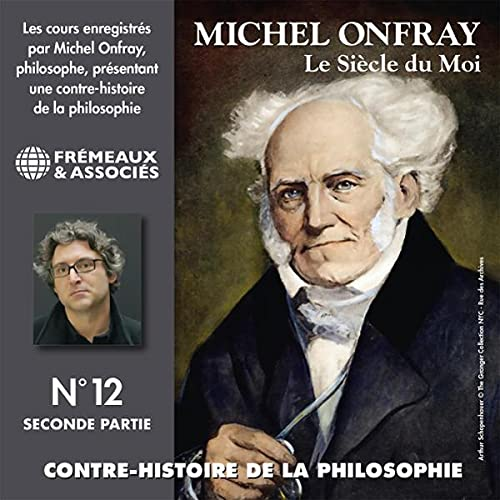 Le siècle du Moi. De Fichte et Hegel à Stirner et Schopenhauer 2 cover art