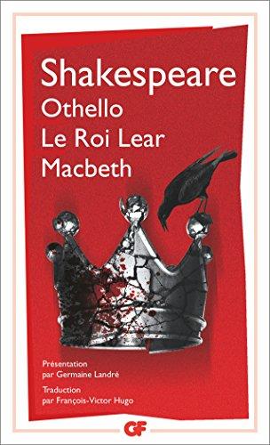 Othello – Le roi Lear – Macbeth (Littérature et civilisation t. 17)