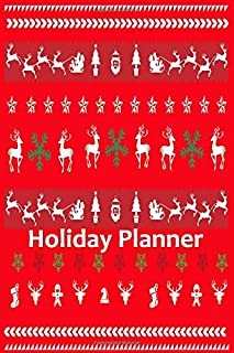 Holiday Planner: A 6x9 Christmas Notebook/ Journal with 100 detailed pages to plan, organize and log your holiday season