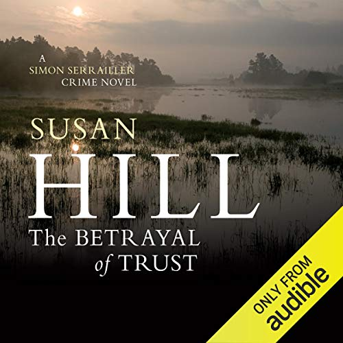 The Betrayal of Trust: Simon Serrailler 6