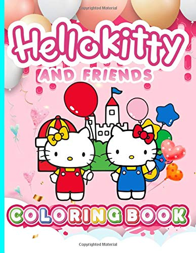 Hello Kitty And Friend Coloring Book: Hello Kitty And Friend Stress Relief Coloring Books For Kid And Adult. Perfect Gift Birthday Or Holidays