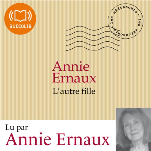 L'autre fille                    By:                                                                                                                                 Annie Ernaux                               Narrated by:                                                                                                                                 Annie Ernaux                      Length: 2 hrs and 44 mins     Not rated yet     Overall 0.0