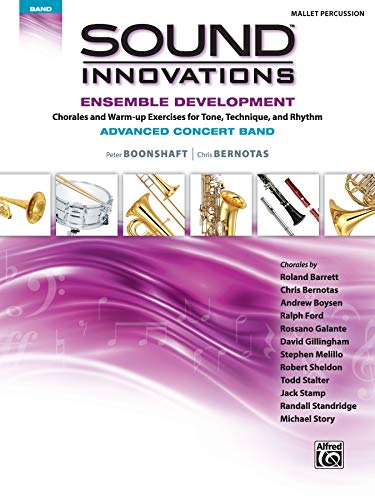 Sound Innovations for Concert Band -- Ensemble Development for Advanced Concert Band: Mallet Percussion