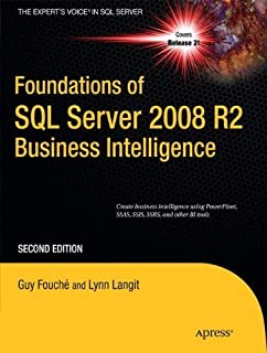 Foundations of SQL Server 2008 R2 Business Intelligence (Expert's Voice in SQL Server) by Guy Fouche (2011-04-01)