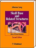 Skull Base and Related Structures: Atlas of Clinical Anatomy