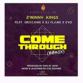 Come Through For Us (Remix)