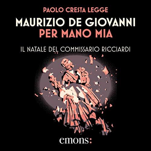 Maurizio de Giovanni – Per mano mia. Il Natale del commissario Ricciardi (2020) mp3 - 128kbps