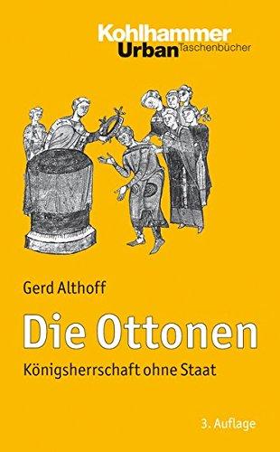Die Ottonen: Königsherrschaft ohne Staat: Konigsherrschaft Ohne Staat (Urban-Taschenbücher, Band 473)