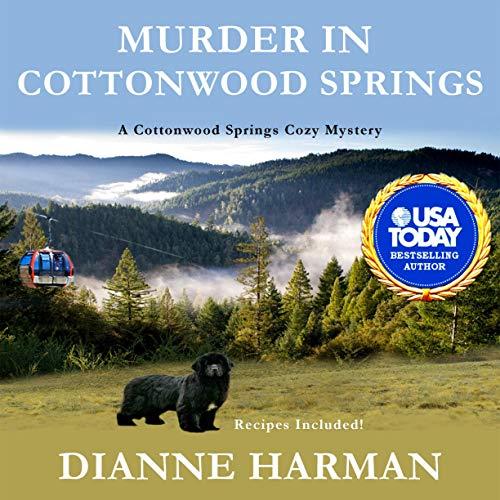 Murder in Cottonwood Springs: A Cottonwood Springs Cozy Mystery Audiobook By Dianne Harman cover art