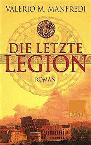 Die letzte Legion: Roman