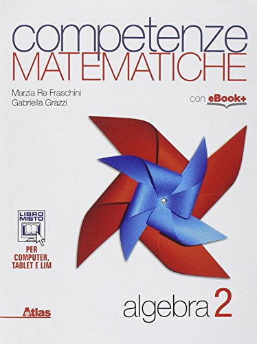 Competenze matematiche. Algebra. Per le Scuole superiori (Vol. 2)