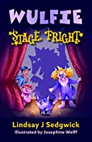 Wulfie: Stage Fright
