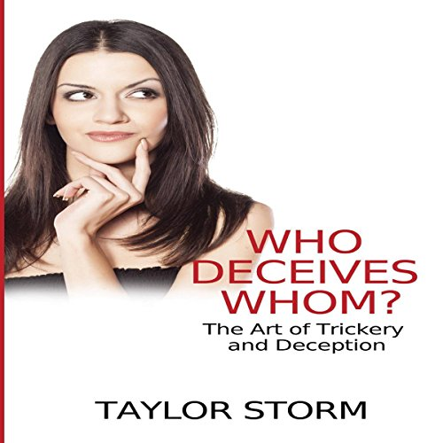 Who Deceives Whom?: The Art of Trickery and Deception audiobook cover art