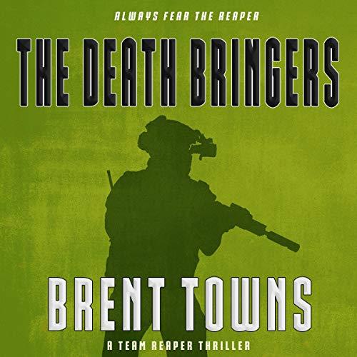 The Death Bringers: A Team Reaper Thriller cover art