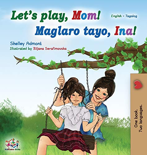 Let's play, Mom! (English Tagalog Bilingual Book): Filipino children's book (English Tagalog Bilingual Collection) (Tagalog Edition)