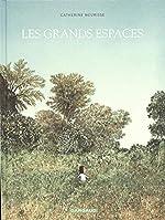 Grands espaces (Les) - Tome 0 - Grands espaces (Les) de Meurisse Catherine