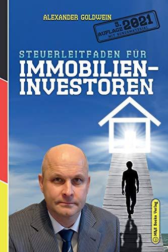 Steuerleitfaden für Immobilieninvestoren: Der ultimative Steuerratgeber für Privatinvestitionen in