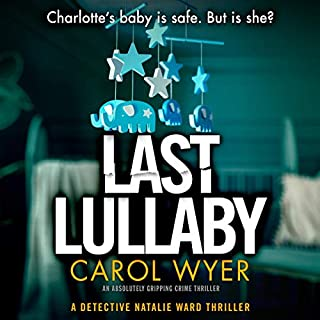 Last Lullaby     Detective Natalie Ward, Book 2              Written by:                                                                                                                                 Carol Wyer                               Narrated by:                                                                                                                                 Diana Croft                      Length: 10 hrs and 25 mins     Not rated yet     Overall 0.0