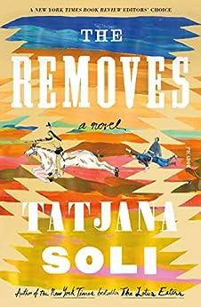 The Removes: A Novel by [Tatjana Soli]