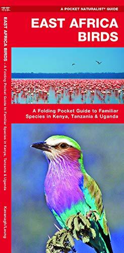 East Africa Birds: A Folding Pocket Guide to Familiar Species in Kenya, Tanzania & Uganda (Pocket Naturalist Guides)