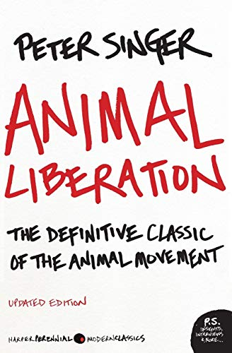 Animal Liberation: The Definitive Classic of the Animal Movement (P.S.)
