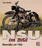 NSU im Bild. Motorräder seit 1900