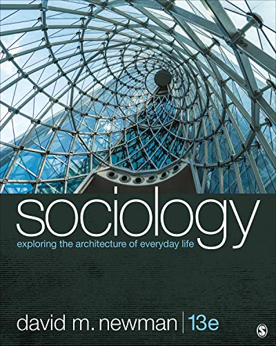 Compare Textbook Prices for Sociology: Exploring the Architecture of Everyday Life 13 Edition ISBN 9781544373850 by Newman, David M.