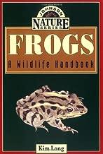 Frogs: A Wildlife Handbook (Long, Kim. Johnson Nature Series.)
