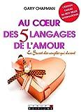 Au coeur des 5 langages de l'amour - Le secret des couples qui durent (L'édition cadeau)