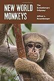 New World Monkeys: The Evolutionary Odyssey