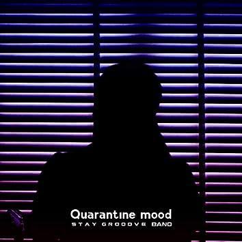 Quarantine Mood