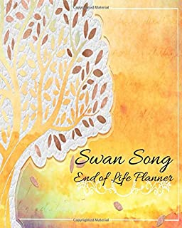 Swan Song End of Life Planner: A Useful End of Life Journal & Organiser