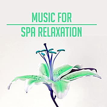 Music for Spa Relaxation – Soft Songs for Spa Hotel, Sensual Massage Music, Peaceful Waves, Calming Sounds