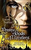 Dreams of Gods and Monsters: Zwischen den Welten (Daughter Of Smoke And Bone: Zwischen den Welten 3) (German Edition)