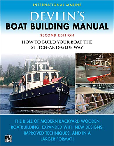 Devlin's Boat Building Manual: How to Build Your Boat the Stitch-and-Glue Way, Second Edition