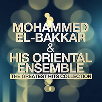 Mohammed El-Bakkar & His Oriental Ensemble - The Greatest Hits Collection