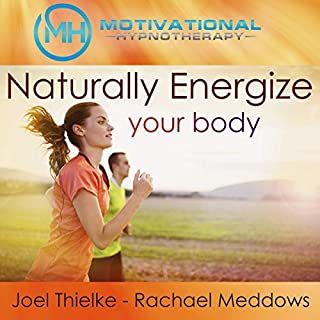 Naturally Energize Your Body - Hypnosis, Meditation and Music audiobook cover art