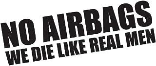 No Airbags We Die Like Real Men Funny Bumper Sticker Vinyl Decal JDM Car Truck Window Decal