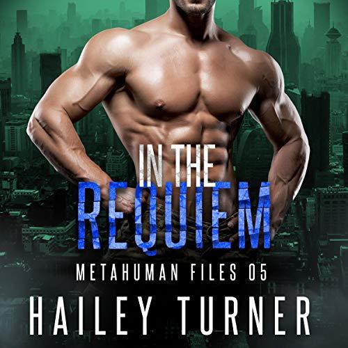 In the Requiem: Metahuman Files, Book 5
