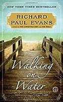 WALKING ON WATER (The Walk Series)