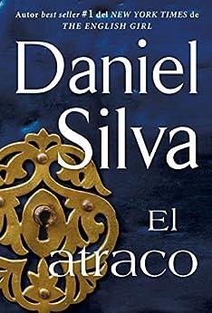 atraco (The Heist - Spanish Edition) de [Daniel Silva]