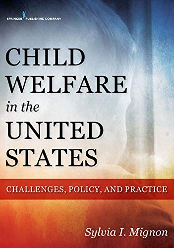 Child Welfare in the United States: Challenges, Policy, and Practice