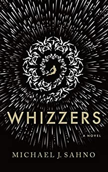 Whizzers by [Michael J. Sahno]